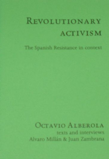 Revolutionary Activism, The Spanish Resistance in Context, by Octavio Alberola